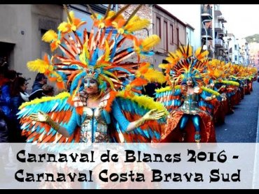 Embedded thumbnail for Carnaval de Blanes 2016 - Carnaval Costa Brava Sud